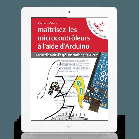 Chapitre 11 du livre Maîtrisez les microcontrôleurs à l'aide d'Arduino