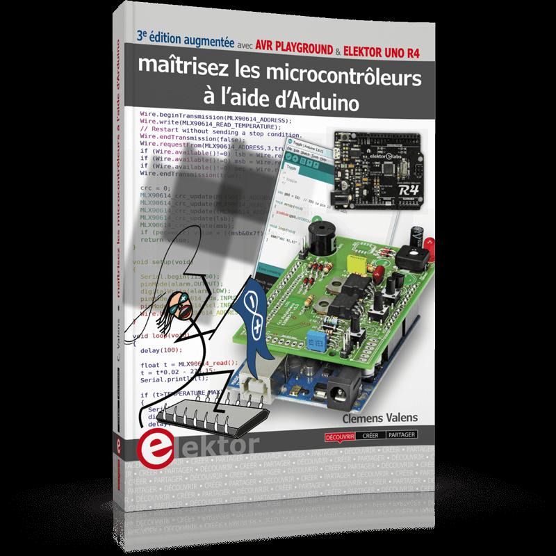 Maîtrisez les microcontrôleurs à l'aide d'arduino (3e édition)